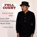 "FULLCOUNT フルカウント、""4987""、Early 20th Centuries Pullover Work Shirts、プルオーバーワークシャツ [L/Sシャツ]"