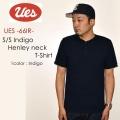 """UES ウエス、""""66IR""""、インディゴヘンリーネックTシャツ、インディゴTシャツ Tシャツ 無地Tシャツ ヘンリーネック [S/STee]"""