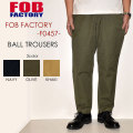 "FOB FACTORY、""F0457""、ボールトラウザー [OTHER PANTS]"