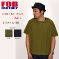 "FOB FACTORY、""F3412""、S/S Ethan SHIRTS [S/Sシャツ]"