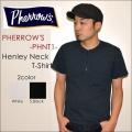 "PHERROW'S(フェローズ)、""PHNT1""、ヘンリーネックTee  [S/STee]"