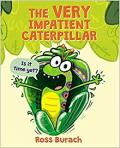 THE VERY IMPATIENT CATERPPILLAR