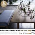 シーヴ SIEVE fluff dining bench  フラッフダイニングベンチ