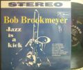 【米Mercury】Bob Brookmeyer/Jazz Is A Kick (Thad Jones, Curtis Fuller, Wynton Kelly, etc)