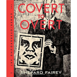 OBEY/Shepard Fairey(オベイ) Covert to Overt: The Under/Overground Art of Shepard Fairey 作品集(ハードカバー)