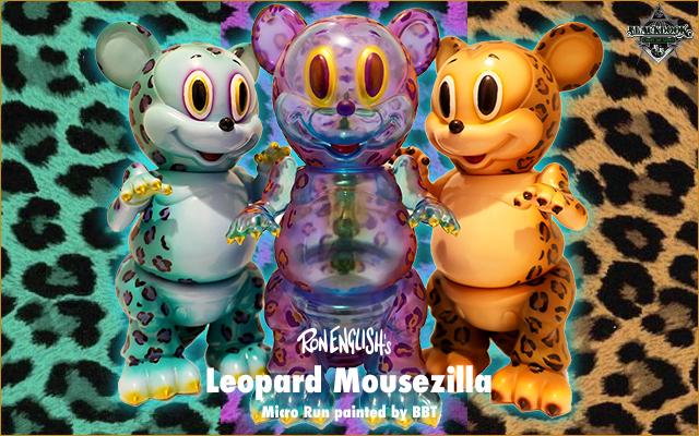 Ron English:Leopard Mousezilla micro run by BBT
