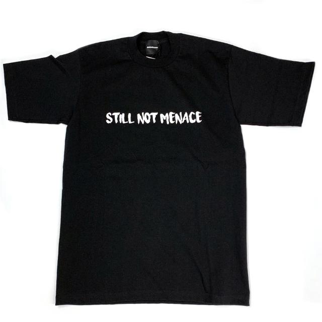 MenaceStandard S/S TEE STILL NOT BLACK