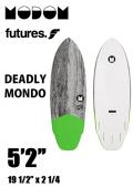 【予約商品】 MODOM DEADLY MONDO 5'2  GREY/GREEN
