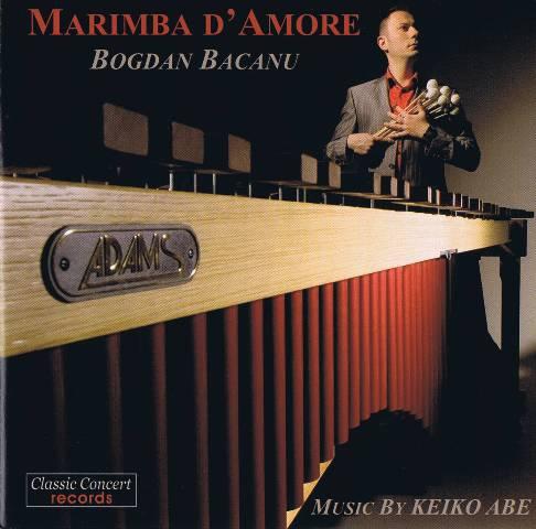 Bacanu , Bogdan - Marimba d'amore  All Works by Keiko Abe (CD)