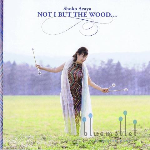 Araya , Shoko - Not I But The Wood... (CD)