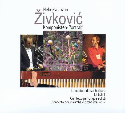 Zivkovic , Nebojsa Jovan - Komponisten-Portrait (CD)