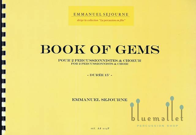 Sejourne , Emmanuel - Book of Gems for 2 Percussionists and Choir