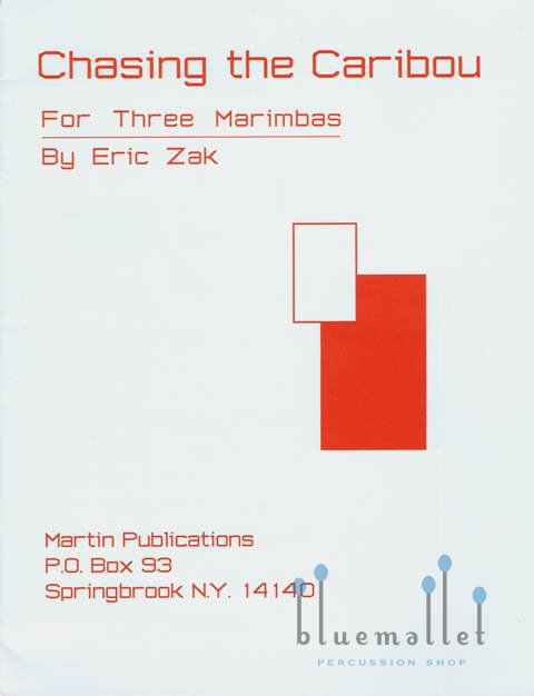 Zak , Eric - Chasing the Caribou for Three Marimbas (スコア・パート譜セット) (特価品)