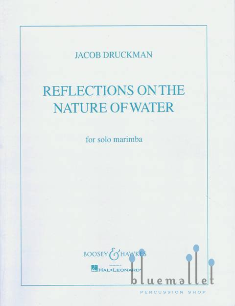 Druckman , Jacob - Reflections on the Nature of Water for Solo Marimba