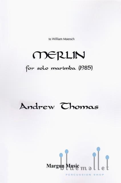 Thomas , Andrew - Merlin  for Solo Marimba