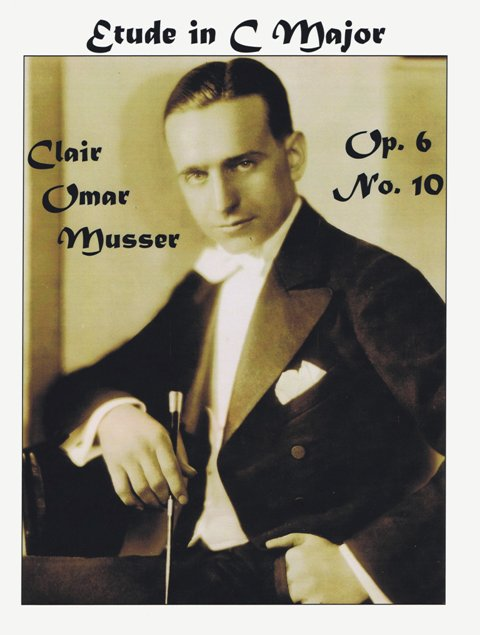 Musser , Clair Omar - Etude in C Major op.6 No.10