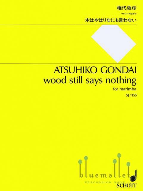 Gondai , Atsuhiko - Wood Still Says Nothing  for Marimba