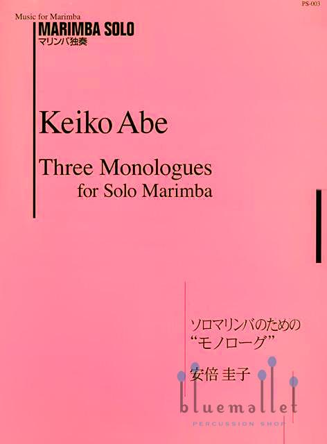 Abe , Keiko - Three Monologues for Solo Marimba