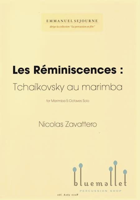 Zavattero , Nicolas - Les Reminiscences : Tchaikovsky au Marimba