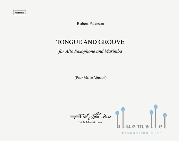 Paterson , Robert - Tongue and Groove for Alto Saxophone and Marimba (Four Mallet Version) (スコア・パート譜セット) (特価品)