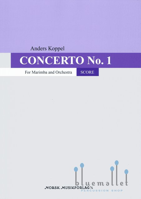 Koppel , Anders - Concerto for Marimba and Orchestra Revised Version 2015 (オーケストラ版スコアのみ)