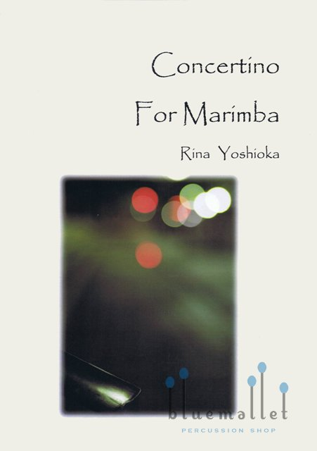 "Yoshioka , Rina - Concertino for Marimba ""Carpe diem"" (スコア・パート譜セット)"