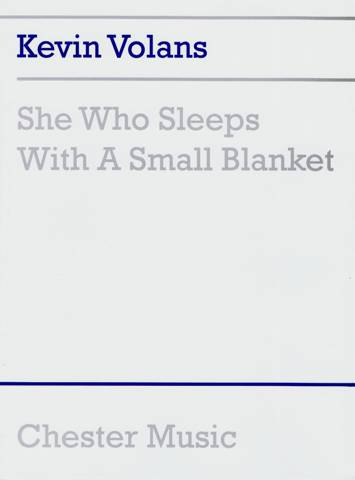 Volans , Kevin - She Who Sleeps With A Small Blanket