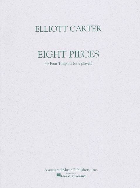 Carter , Elliott - Eight Pieces for Four Timpani