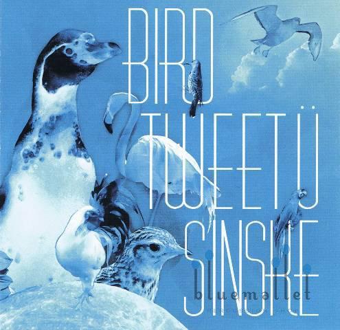 Sinske - Bird Tweet U (CD)