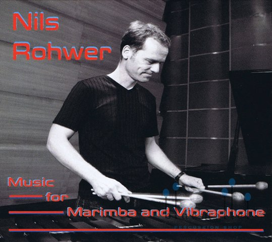 Rohwer , Nils - Music for Marimba and Vibraphone (CD)