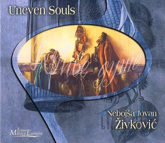Zivkovic , Nebojsa Jovan - Uneven Souls(CD) (特価品)