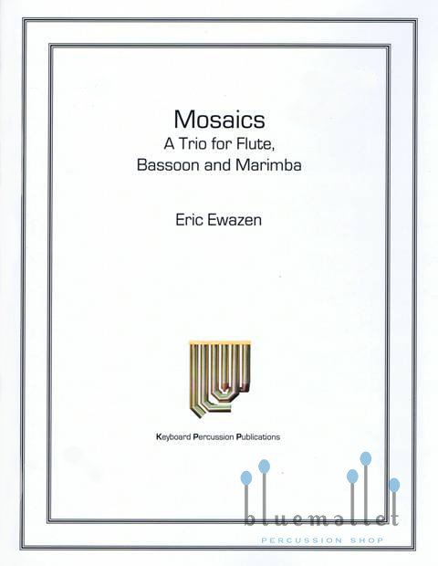 Ewazen , Eric - Mosaics a Trio for Flute, Bassoon and Marimba