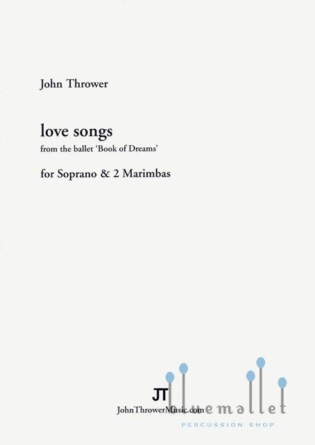 Thrower , John - Love Songs for Soprano & 2 Marimbas (スコア・パート譜セット)