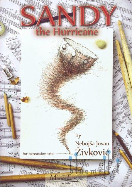 Zivkovic , Nebojsa Jovan - Sandy the Hurricane for Percussion Trio and Audio Files (スコア・パート譜セット) (特価品)