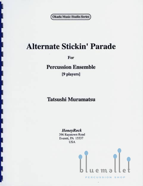 Muramatsu , Tatsushi - Alternate Stickin' Parade for Percussion Ensemble (スコア・パート譜セット)