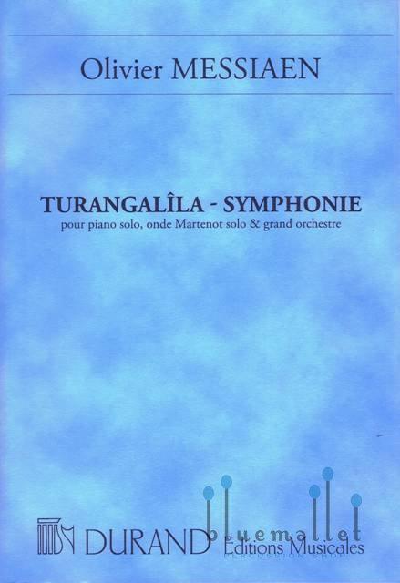 Messiaen , Olivier - Turangalila Symphonie pour Piano Solo, Onde Martenot solo & Grand Orchestre (1946/1992 Revision 1990)