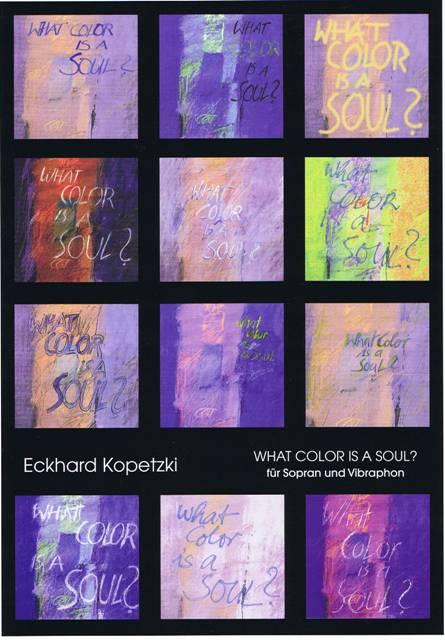 Kopetzki , Eckhard - What Color is a Soul fur Sopran und Vibraphon