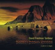 Friedman , David - Rodney's Parallel Universe(CD)