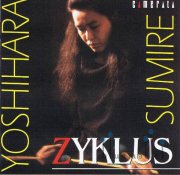 Yoshihara , Sumire - Zyklus (CD)