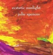 Spencer , Julie - Ecstatic Sunlight (CD)