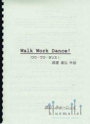 Watanabe , Tatsuhiro - Walk Work Dance !(スコア・パート譜セット)