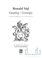Sigl , Ronald - Grantig / Grumpy for Voice & Body Percussion (スコア3部セット)