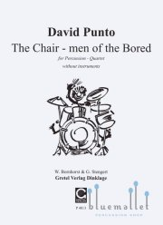 Punto , David - The Chair-men of the Bored for percussion Quartett