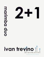 Trevino , Ivan - 2+1 for Marimba Duo (スコア・パート譜セット) (特価品)