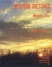 Kreutz , Robert. E.  - Western Sketches for Mrimba Trio (スコア・パート譜セット)