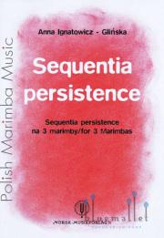 Ignatowicz , Anna - Sequentia persistence for 3 Marimbas (スコア・パート譜セット)