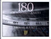 Burritt , Michael - 180 for Marimba Quartet  (スコア・パート譜セット)