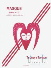 Tanabe , Tsuneya - Masque Suite for Solo Marimba (特価品)