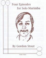 Stout , Gordon - Four Episodes for Solo Marimba (特価品)