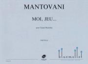 Mantovani , Bruno - Moi, Jeu... pour Grand Marimba